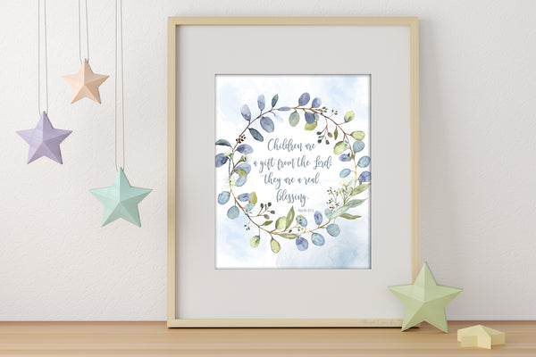 Children are a Gift from the Lord Psalm 127:3 • Printable Wall Art • Eucalyptus Silver and Blue Art • Nursery Art