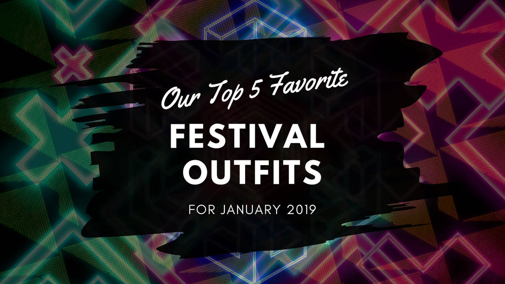 Top 5 Favorite Festival Outfits For January 2019