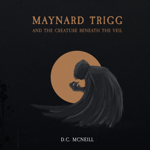 Maynard Trigg and The Creature Beneath The Veil Audiobook