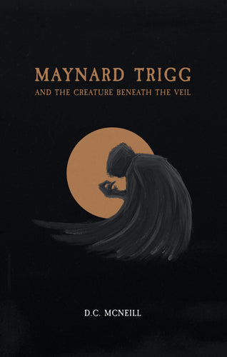 Maynard Trigg and The Creature Beneath The Veil