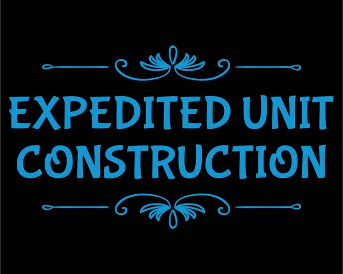Expedited unit construction
