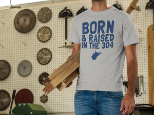Born & Raised in the 304 T-Shirt