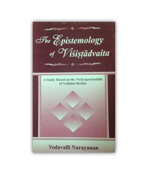The Epistemology Of Visistadvaita