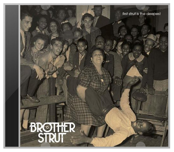 Brother Strut - First Strut is the Deepest Album CD