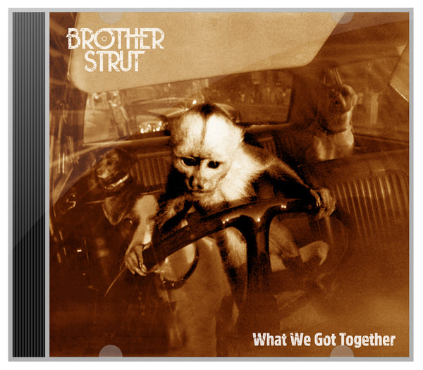 Brother Strut - What We Got Together Album CD