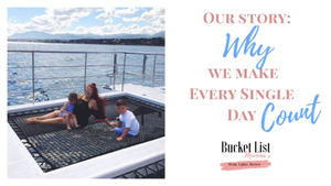 Our Story: Why we make every day count