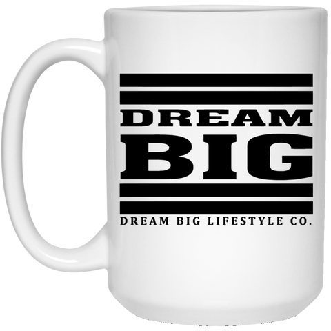 Dream Big Lifestyle 15 oz. White Mug