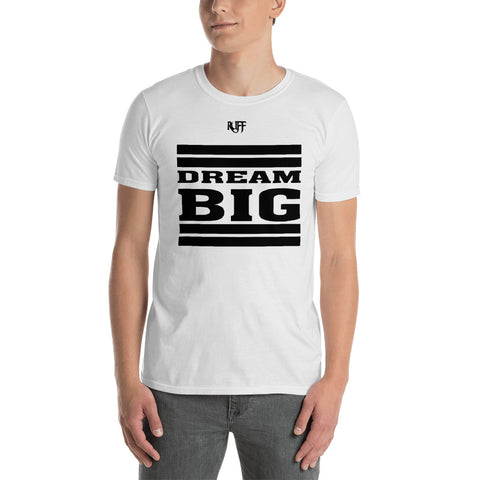 Dream Big Lifestyle Short-Sleeve Unisex T-Shirt