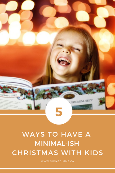 5 ways to have a Minimal-ish Christmas with Kids