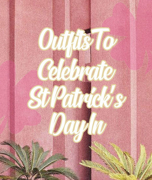 Outfits To Celebrate St Patrick's Day In