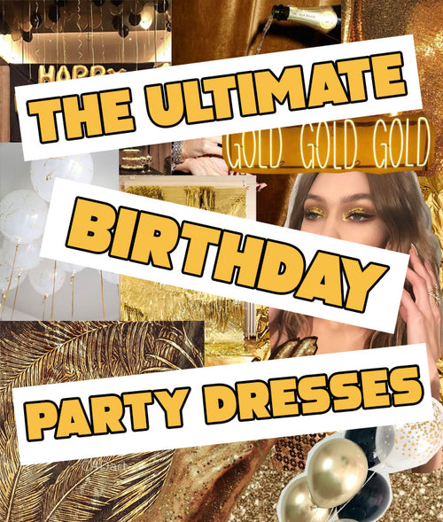 Your Guide To Finding The Ultimate Birthday Party Dress