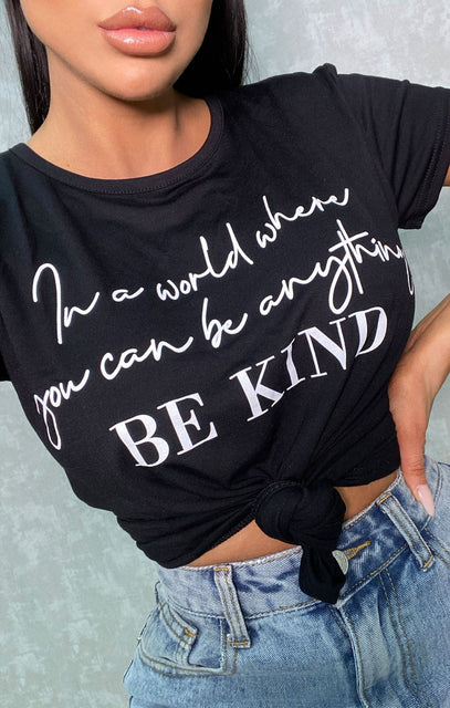 Black 'In A World Where You Can Be Anything Be Kind' Print Crew Neck T-Shirt - Cordelia