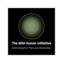 Load image into Gallery viewer, The Wild Human Initiative Kiss-Cut Sticker