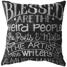 Load image into Gallery viewer, Blessed are the Weird Ones Pillow