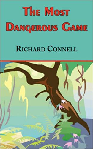 The Most Dangerous Game - Richard Connell's Original Masterpiece