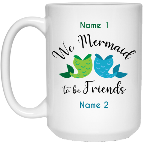 Personalized Mermaid To Be Friends Tails Mug