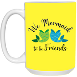 Mermaid to be Friends Tail Design 15 oz. Mug