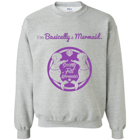 I'm Basically A Mermaid Unisex Sweatshirt