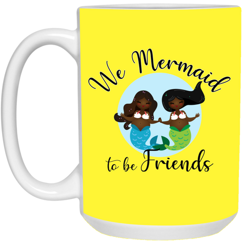 Black Mermaids, Mermaid to Be Friends 15 oz. Mug
