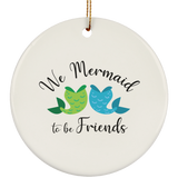 Mermaid to be Friends Tails Ceramic Circle Ornament