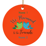 Personalized Mermaid to be Friends Ceramic Circle Ornament