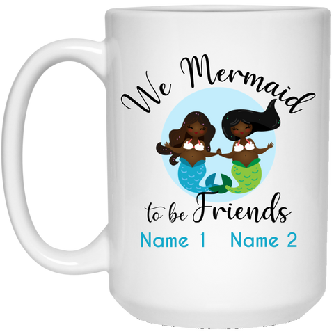 Personalized Black Mermaids, Mermaid to be Friends 15 oz. Mug