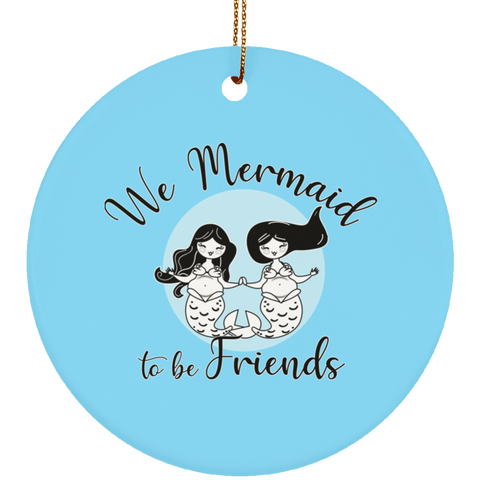 Mermaid to be Friends Ceramic Circle Ornament