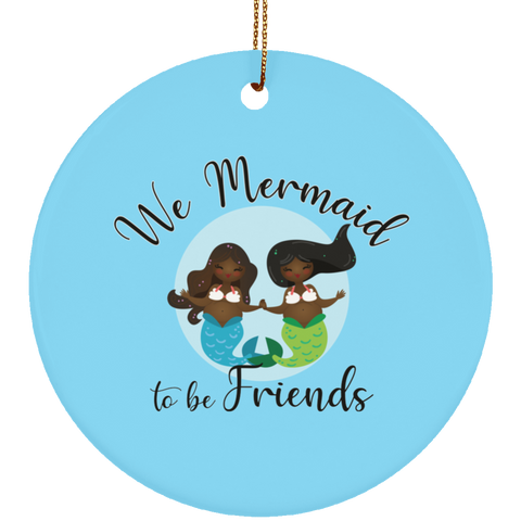 Black Mermaids, Mermaid to be Friends Ceramic Circle Ornament