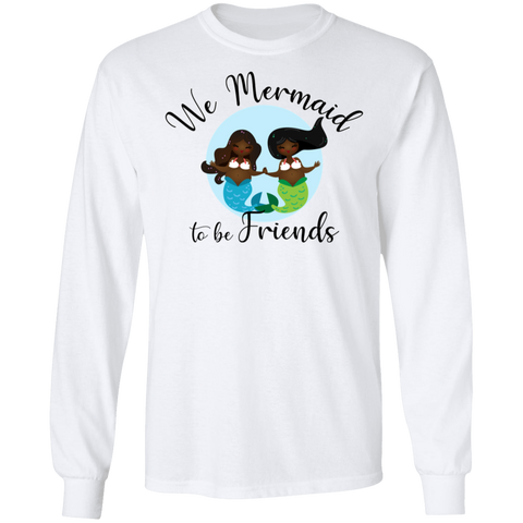 Black Mermaids Mermaid to Be Friends Unisex Long Sleeve T-Shirt