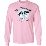 Mermaid to be Friends Unisex Long Sleeve T-Shirt