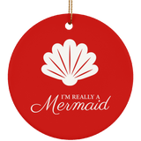 I'm Really a Mermaid Ceramic Circle Ornament