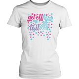 Get Off My Tail Women's Fit Soft Tee