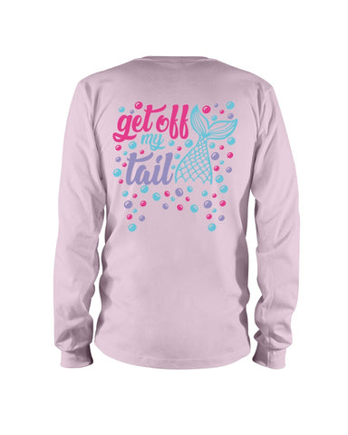 Get Off My Tail Long Sleeve T-Shirt: Design on Back