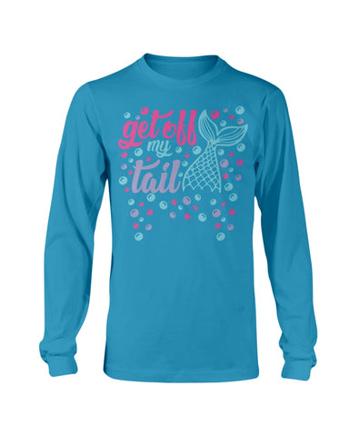 Get Off My Tail Long Sleeve T-Shirt