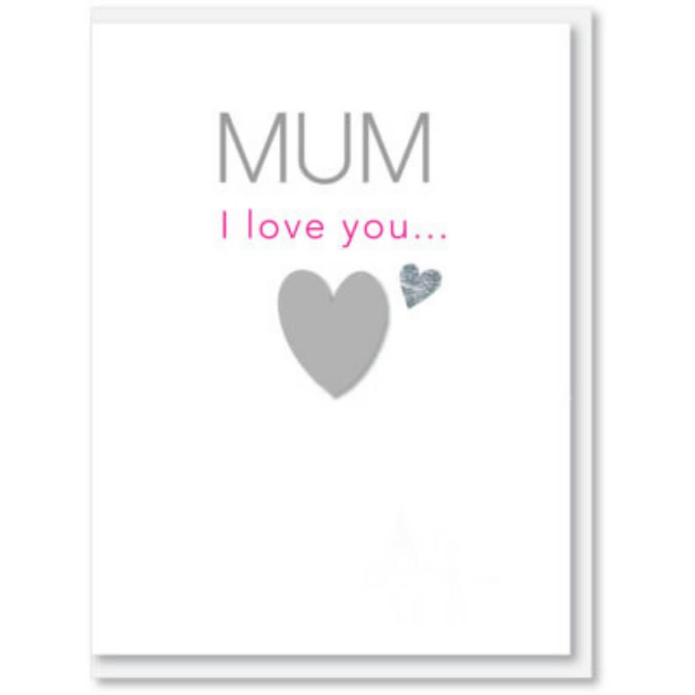 NZ Made Mother's Day Greeting Card- Mum, I Love You