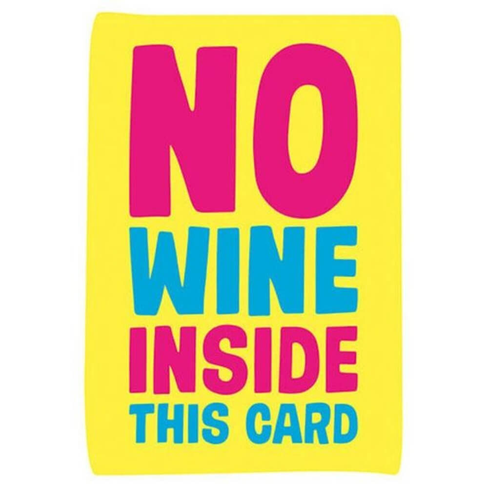 Greeting Card - No Wine Inside This Card