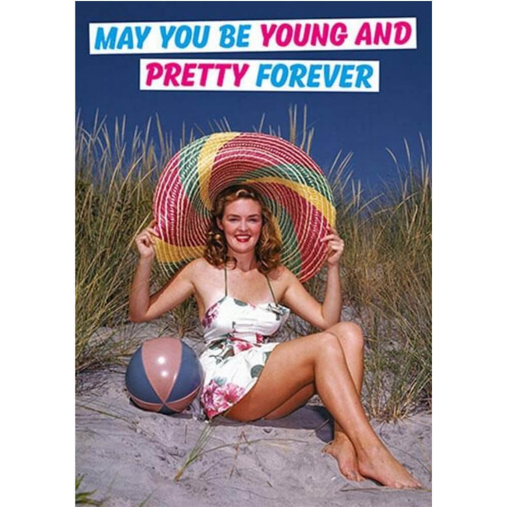 Greeting Card - Young and Pretty Forever