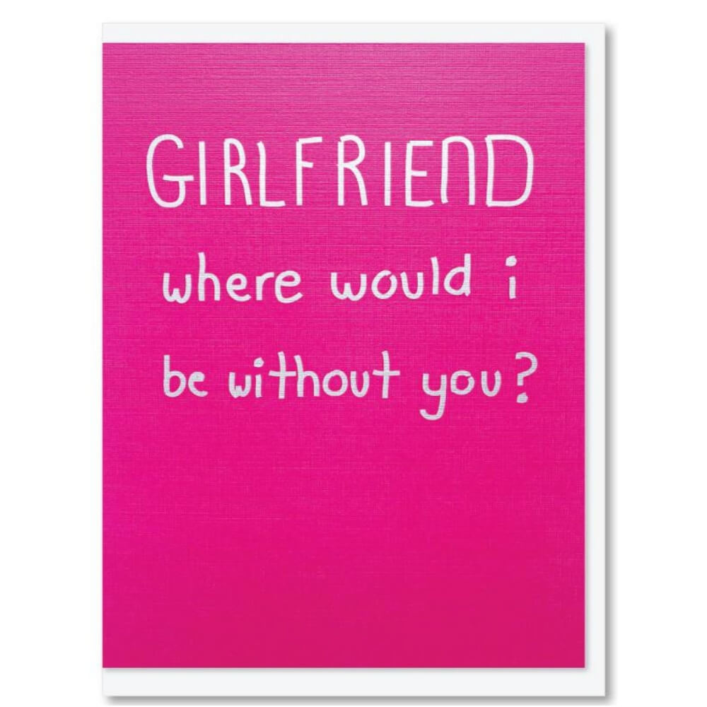 Greeting Card - Girlfriend