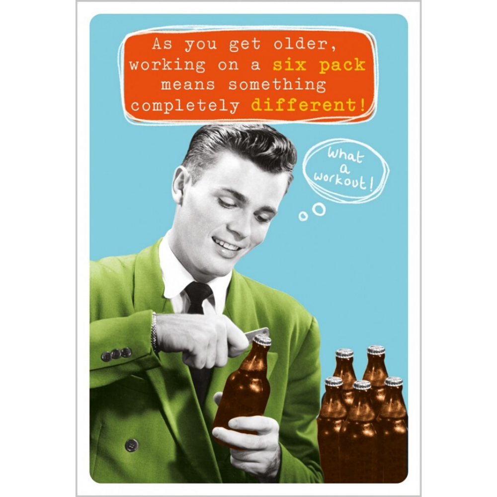 As you get older working on a six pack means something completely different! greeting card from Funky Gifts NZ