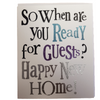 Brightside Greeting Card - So When Are You Ready for Guests? Happy New Home!