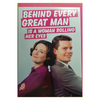 Greeting Card - Behind Every Great Man