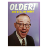 Greeting Card - Older and Still No Wiser