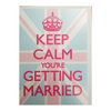 Greeting Card - Keep Calm You're getting married