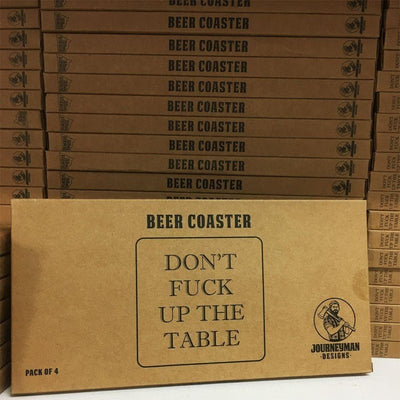 Don't Fuck Up The Table Beer Coasters Four Pack
