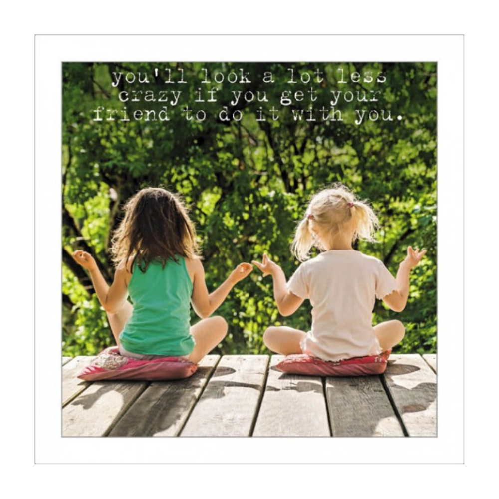 You'll look a lot less crazy if you get your friend to do it with you Greeting Card from Funky Gifts NZ