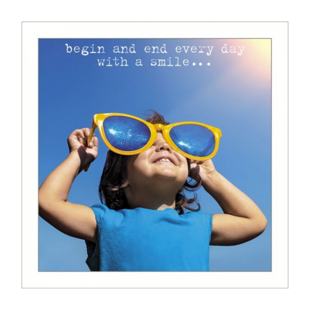 begin and end every day with a smile Greeting Card from Funky Gifts NZ