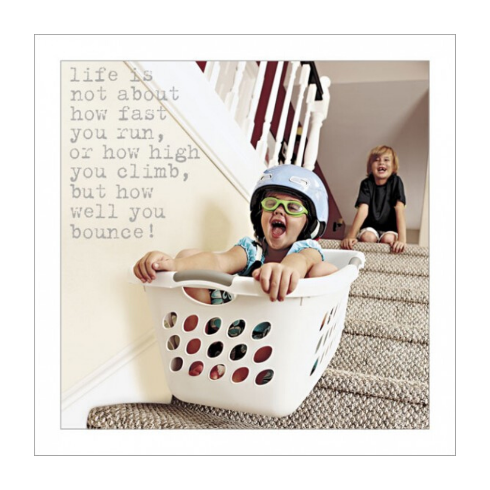 Life is not about how fast you run how high you climb but how well you bounce! Greeting Card from Funky Gifts NZ