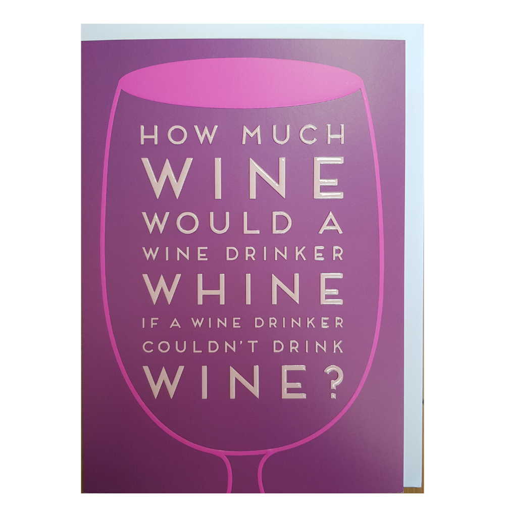 Greeting Card - How Much Wine..