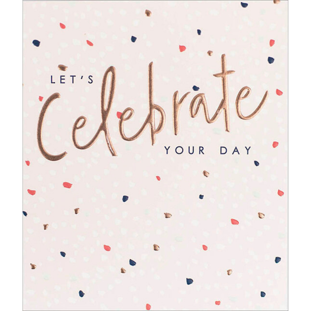 Greeting Card - Let's Celebrate Your Day