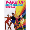 Greeting Card - Wake Up Be Fabulous Repeat